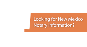 Looking for New Mexico Notary Information?